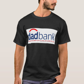1A) Bank of Dad 1 T-Shirt