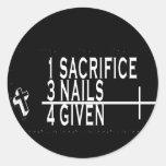 1SACRIFICE + 3 NAILS = 4GIVEN CHRISTIAN JESUS ROUND STICKER