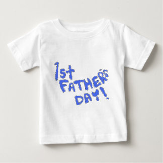 1st Father's Day! Baby T-Shirt