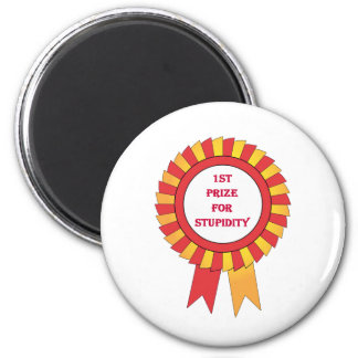 1st prize for stupidity magnet