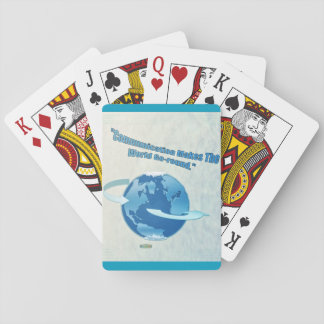 1st Quote; Communication Makes The World Go-round Playing Cards