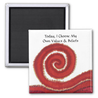 1st-Root Chakra #1:Today, I Choose My Own Values.. Square Magnet