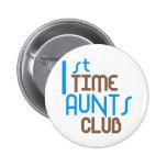 1st Time Aunts Club (Blue) 6 Cm Round Badge