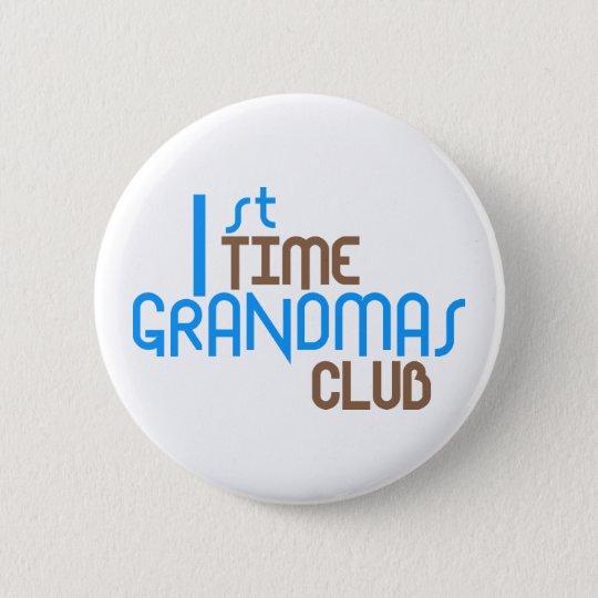1st Time Grandmas Club (Blue) 6 Cm Round Badge