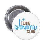 1st Time Grandmas Club (Blue) Pinback Buttons