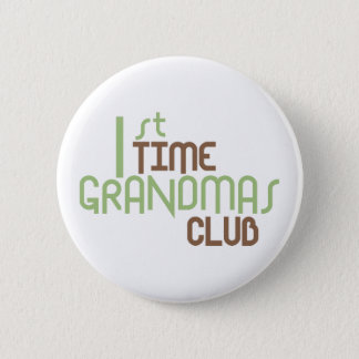 1st Time Grandmas Club (Green) 6 Cm Round Badge