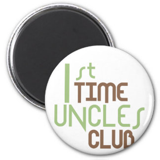 1st Time Uncles Club (Green) 6 Cm Round Magnet