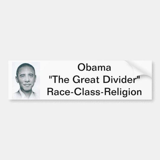 "1zo9agx, Obama""The Great Divider""Race-Class-Rel... Bumper Sticker"
