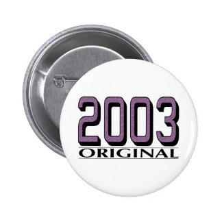 2003 Original 6 Cm Round Badge