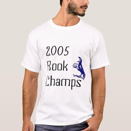 2005 rook champs T-Shirt