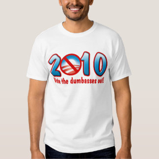 2010 Vote the Dumbasses Out (Anti Obama) T Shirt