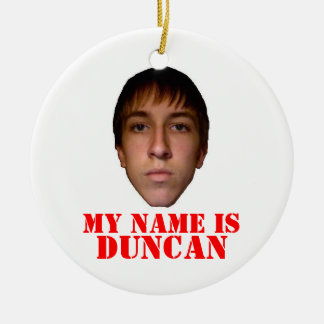2010 X-mas Ornament, My name is Duncan Christmas Ornament