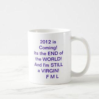 2012 AND i M STILL A VIRGIN Mugs