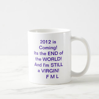 2012 AND i'M STILL A VIRGIN! Coffee Mug