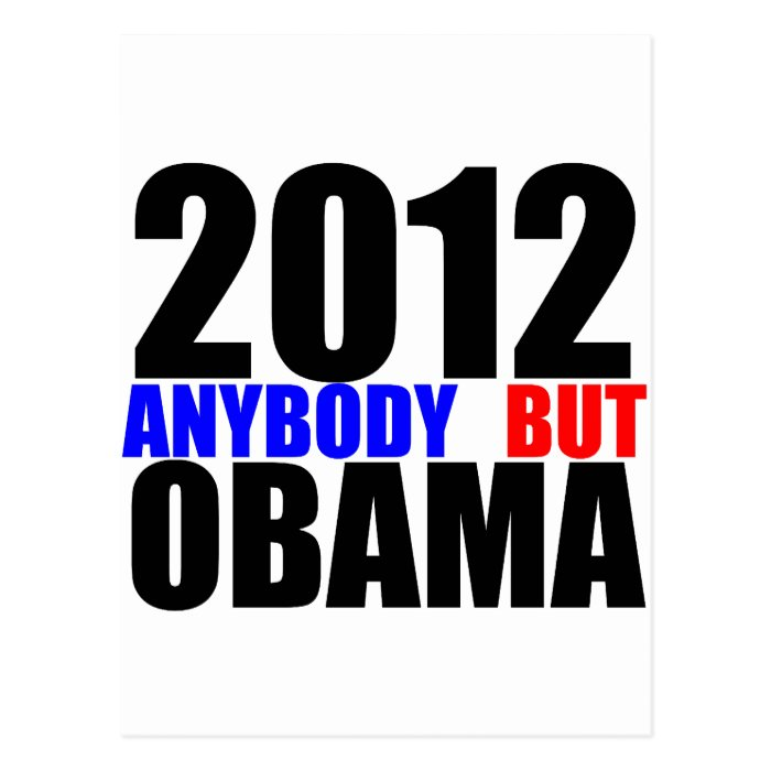 2012: Anybody But Obama Postcard