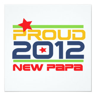 2012 Proud New Papa T-shirts and Gifts 13 Cm X 13 Cm Square Invitation Card