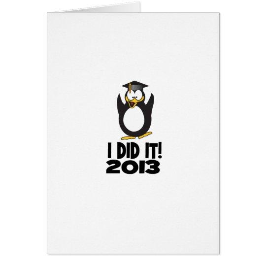 2013 I Did It Graduation Funny Penguin Card