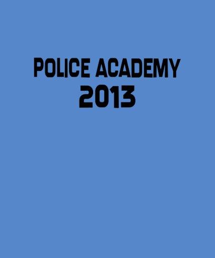2013 Police Academy Graduation Tee Shirts