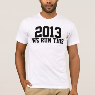 2013 We Run This Like A Boss Class Gifts T-Shirt