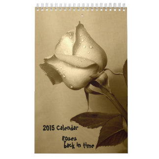 2015 Rose Calendar -back in time