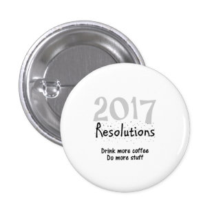 2017 New Years Resolutions Funny Coffee Quote 3 Cm Round Badge
