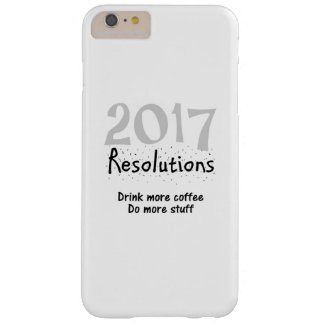 2017 New Years Resolutions Funny Coffee Quote Barely There iPhone 6 Plus Case