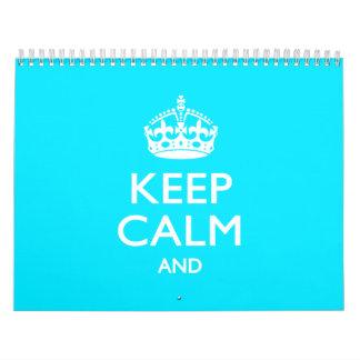 2018 Monthly Blue Cyan KEEP CALM AND Your Text Wall Calendar