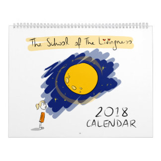 2018 The School of The Livingness Calendar