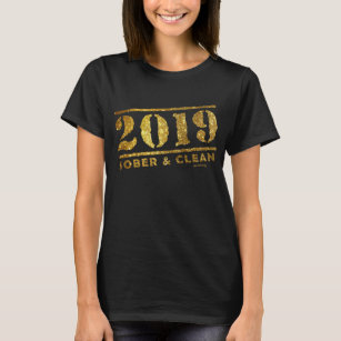 eff67e3828 2019 Sober & Clean Recovery alcohol drug free Gift T-Shirt