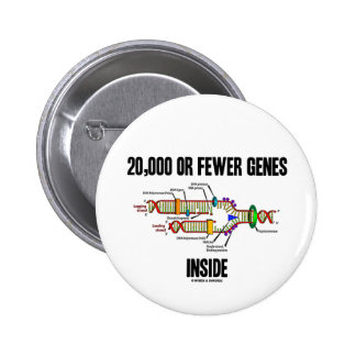 20,000 Or Fewer Genes Inside (DNA Replication) 6 Cm Round Badge