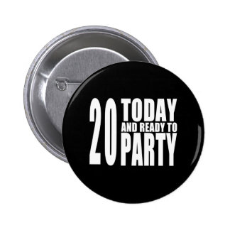 20th Birthday Parties : 20 Today & Ready to Party 6 Cm Round Badge
