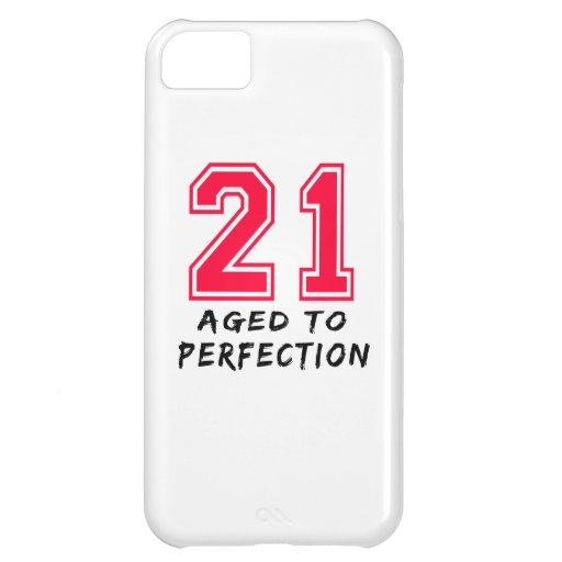 21 Aged To Perfection Birthday Design iPhone 5C Cover
