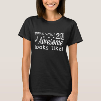 21 and Awesome! (Dark tees) T-Shirt