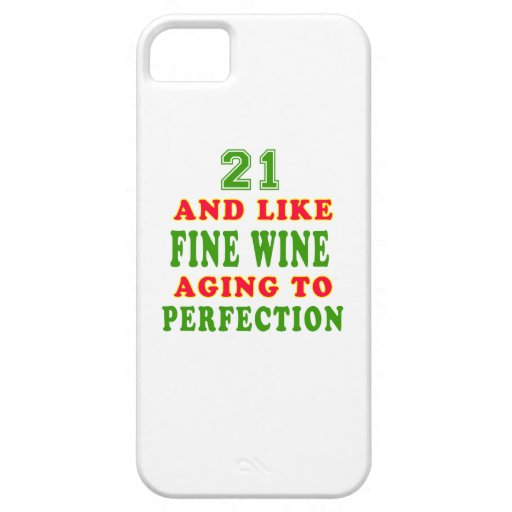 21 and like fine wine birthday designs iPhone 5/5S case