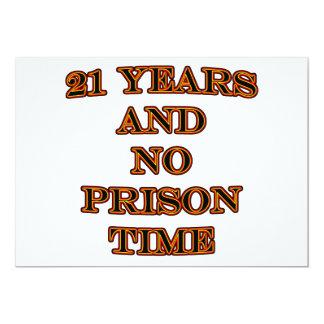 21 and no prison time 13 cm x 18 cm invitation card