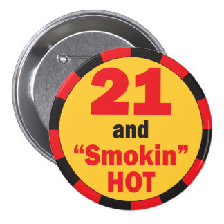 21 and Smokin Hot 7.5 Cm Round Badge