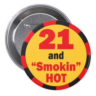 21 and Smokin Hot Birthday 7.5 Cm Round Badge