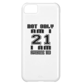 21 Birthday Designs iPhone 5C Case