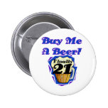 21 Buy Me a Beer Birthday Tshirts and Gifts 6 Cm Round Badge