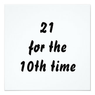 21 for the 10th time. 30th Birthday. Black White Card