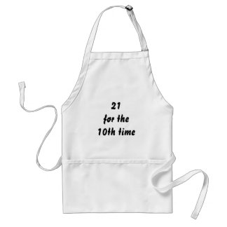 21 for the 10th time. 30th Birthday. Black White Standard Apron