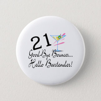 21 Good Bye Bouncer Hello Bartender 6 Cm Round Badge