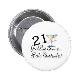 21 Good Bye Bouncer Hello Bartender 6 Cm Round Badge