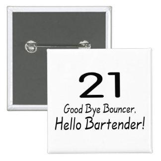 21 Good Bye Bouncer Hello Bartender (Blk) 15 Cm Square Badge