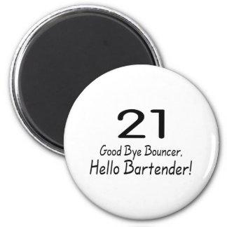 21 Good Bye Bouncer Hello Bartender (Blk) 6 Cm Round Magnet