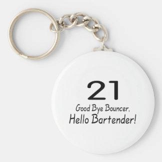 21 Good Bye Bouncer Hello Bartender (Blk) Basic Round Button Key Ring