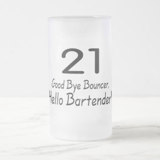 21 Good Bye Bouncer Hello Bartender (Blk) Frosted Glass Beer Mug