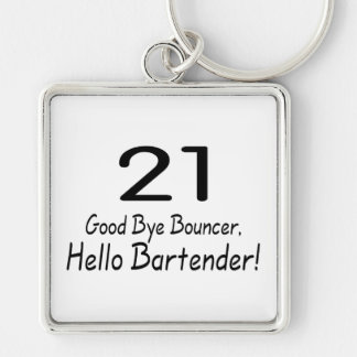 21 Good Bye Bouncer Hello Bartender (Blk) Key Ring