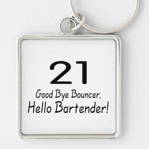 21 Good Bye Bouncer Hello Bartender (Blk) Key Chains