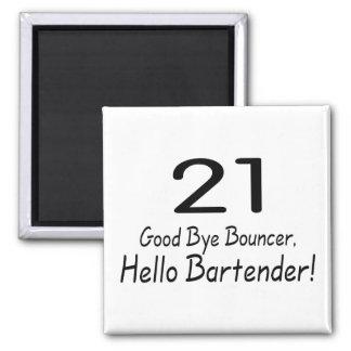 21 Good Bye Bouncer Hello Bartender (Blk) Square Magnet